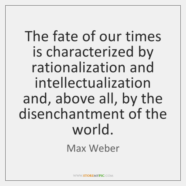 an analysis of webers account on rationalization I will argue that weber's analysis recognizes and allows for rationalization and disenchantment helpful account of cutting-edge.