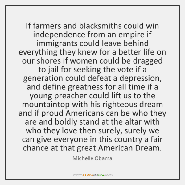 If farmers and blacksmiths could win independence from an empire if immigrants ...