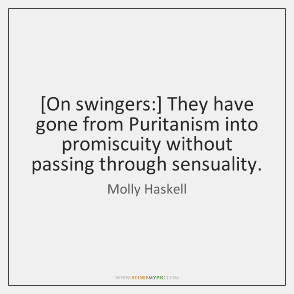 Molly Haskell Quotes StoreMyPic Gorgeous Swingers Quotes