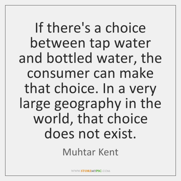 If there's a choice between tap water and bottled water, the consumer ...