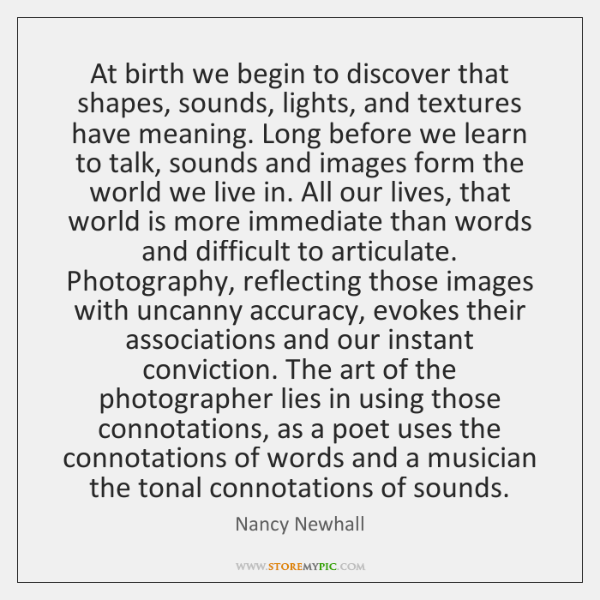 At birth we begin to discover that shapes, sounds, lights, and textures ...