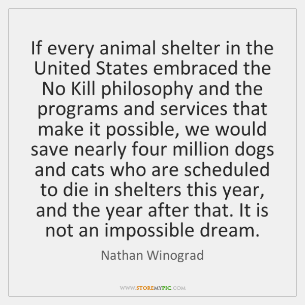 If every animal shelter in the United States embraced the No Kill ...