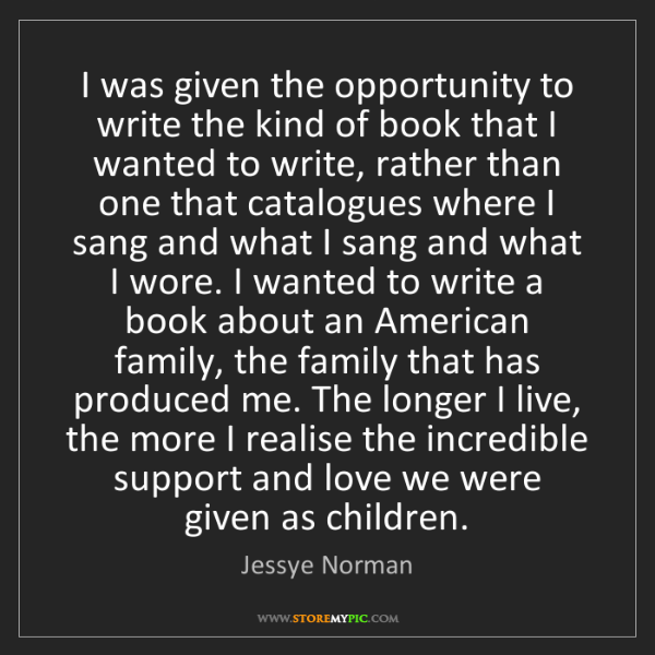 Jessye Norman: I was given the opportunity to write the kind of book...