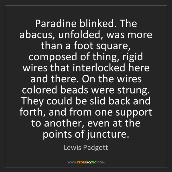 Lewis Padgett: Paradine blinked. The abacus, unfolded, was more than...