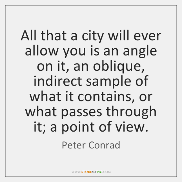 All that a city will ever allow you is an angle on ...