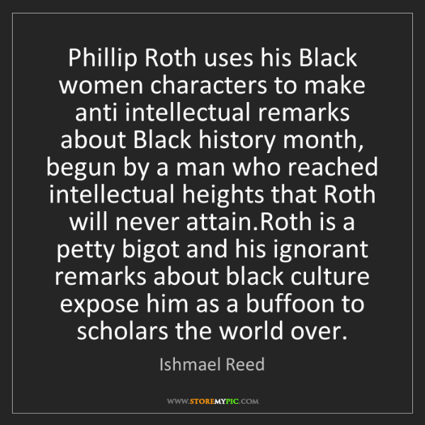 Ishmael Reed: Phillip Roth uses his Black women characters to make...