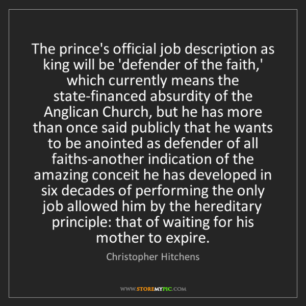 Christopher Hitchens: The prince's official job description as king will be...