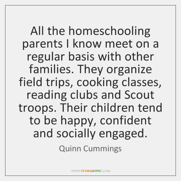 All the homeschooling parents I know meet on a regular basis with ...