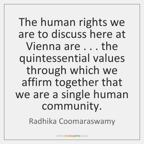 The human rights we are to discuss here at Vienna are . . . the ...