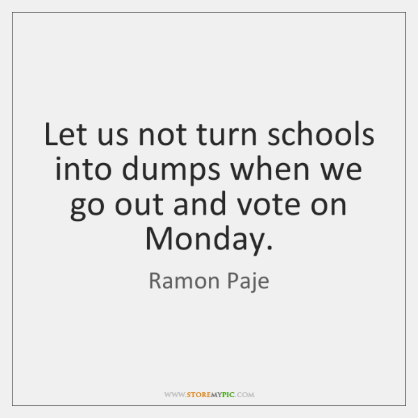 Let us not turn schools into dumps when we go out and ...