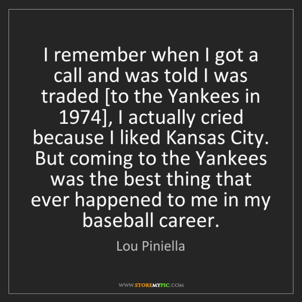 Lou Piniella: I remember when I got a call and was told I was traded...