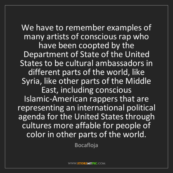 Bocafloja: We have to remember examples of many artists of conscious...