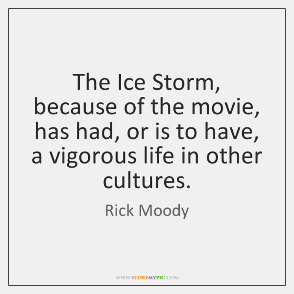 a review of rick moodys movie the ice storm Search the full netflix uk catalogue right here ice and fire of youth season 1 (44 episodes) rick and morty season 1 (11 episodes) 2017.