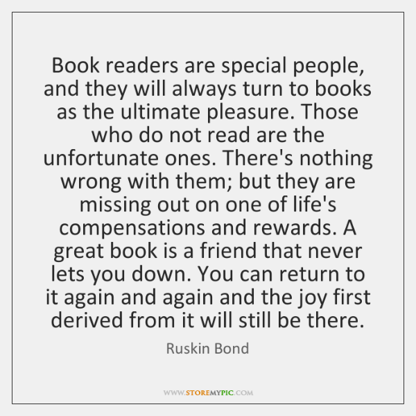 Book readers are special people, and they will always turn to books ...