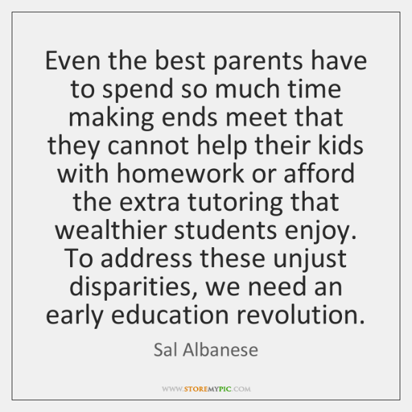 Even the best parents have to spend so much time making ends ...