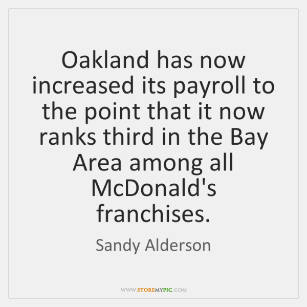 Oakland has now increased its payroll to the point that it now ...