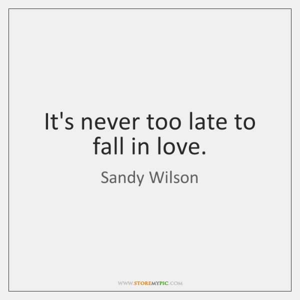 It's never too late to fall in love.