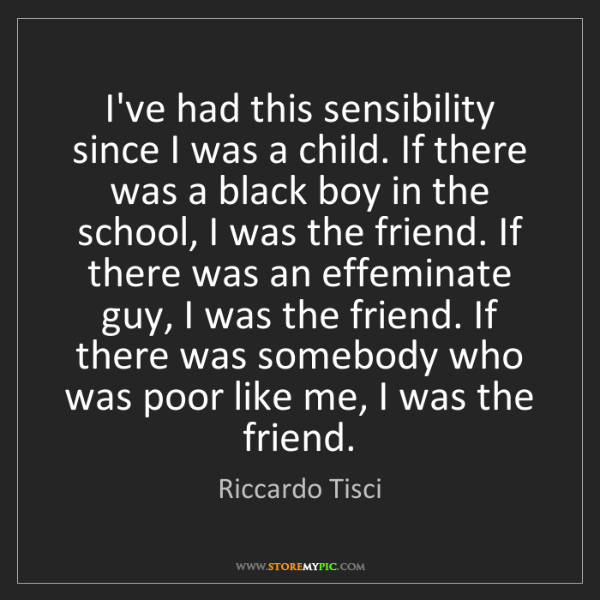 Riccardo Tisci: I've had this sensibility since I was a child. If there...