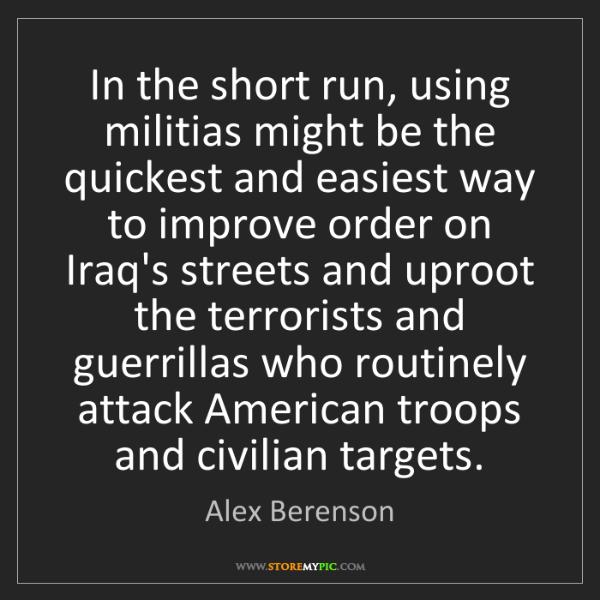 Alex Berenson: In the short run, using militias might be the quickest...