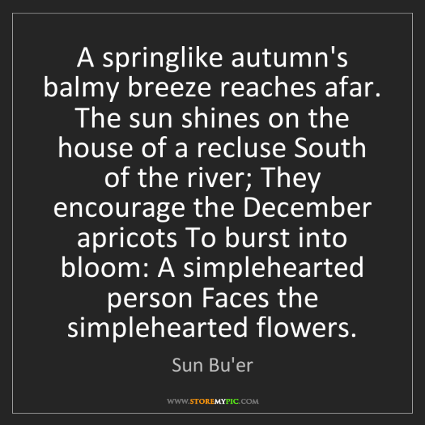 Sun Bu'er: A springlike autumn's balmy breeze reaches afar. The...