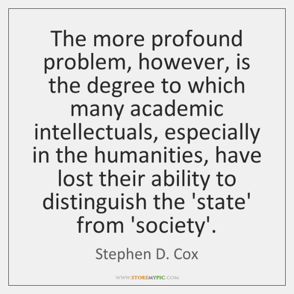 The more profound problem, however, is the degree to which many academic ...