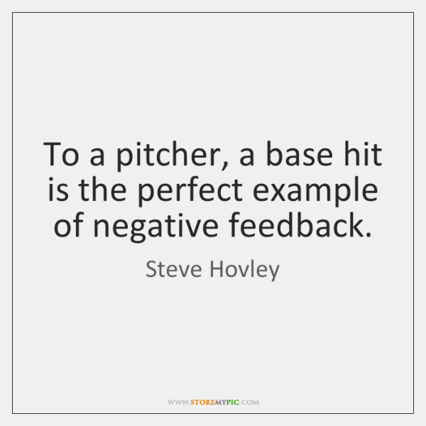 To a pitcher, a base hit is the perfect example of negative ...