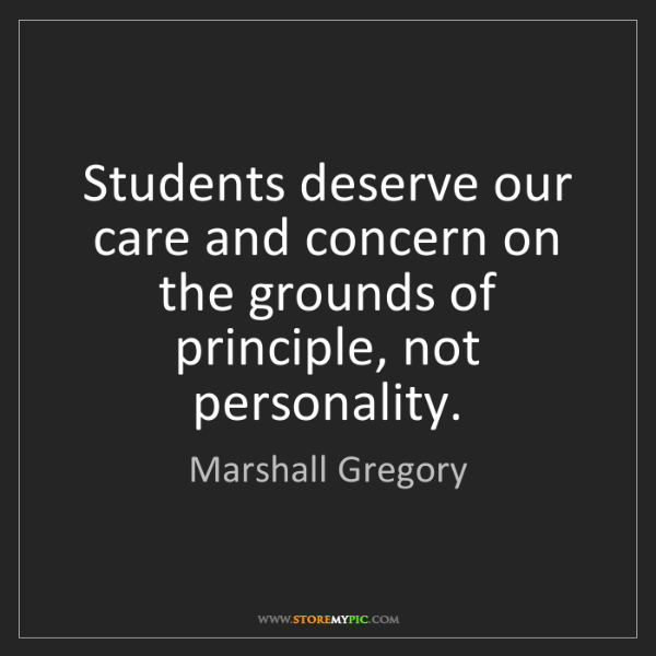 Marshall Gregory: Students deserve our care and concern on the grounds...