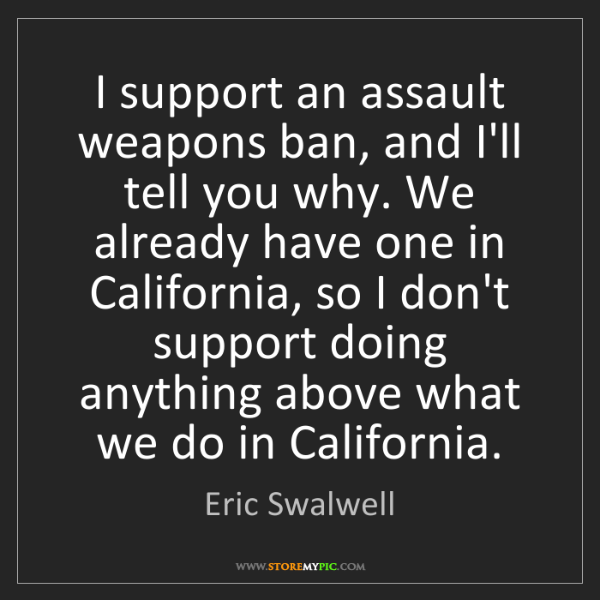 Eric Swalwell: I support an assault weapons ban, and I'll tell you why....