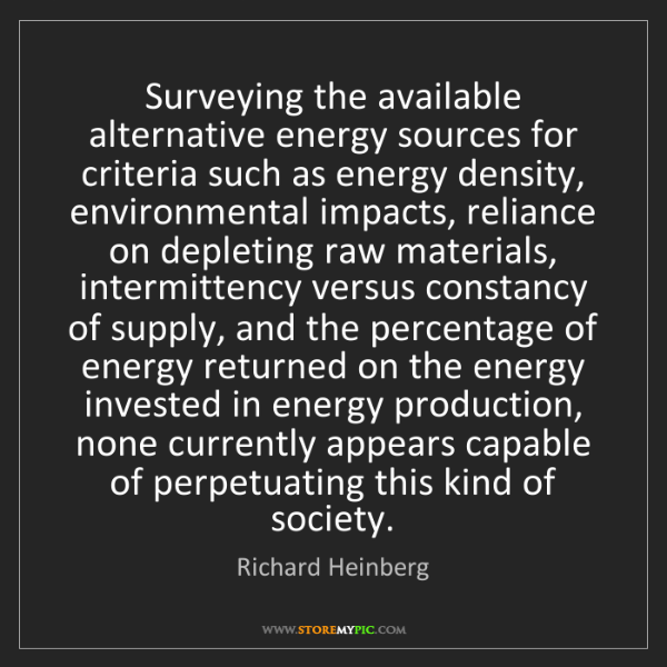 Richard Heinberg: Surveying the available alternative energy sources for...