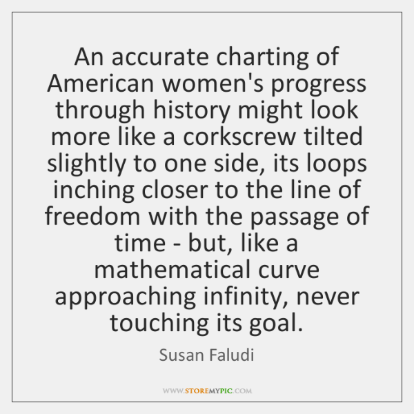 An accurate charting of American women's progress through history might look more ...