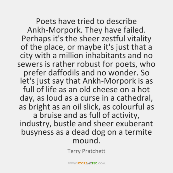 Poets have tried to describe Ankh-Morpork. They have failed. Perhaps it's the ...