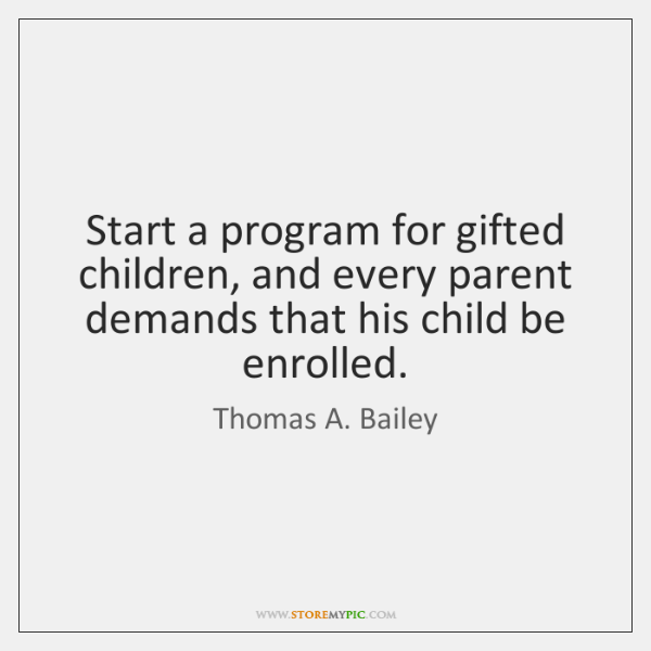 Start a program for gifted children, and every parent demands that his ...