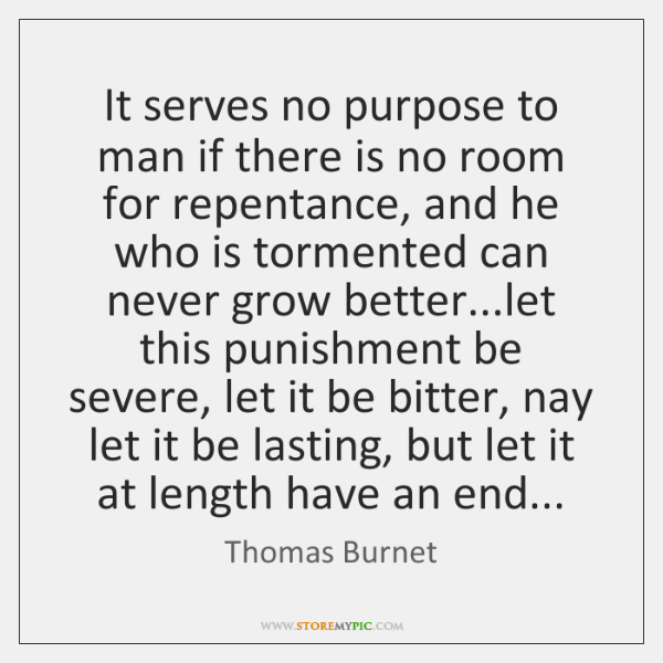 It serves no purpose to man if there is no room for ...