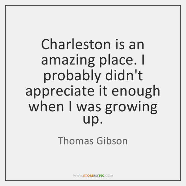 Charleston is an amazing place. I probably didn't appreciate it enough when ...