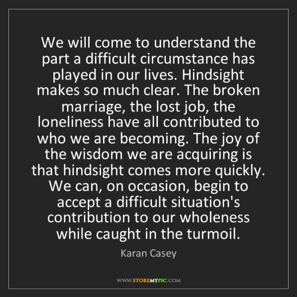 Karan Casey: We will come to understand the part a difficult circumstance...