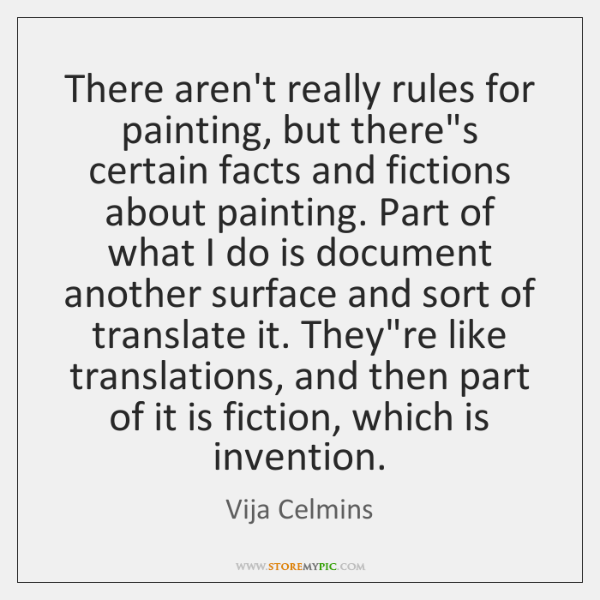 There aren't really rules for painting, but there's certain facts and fictions ...