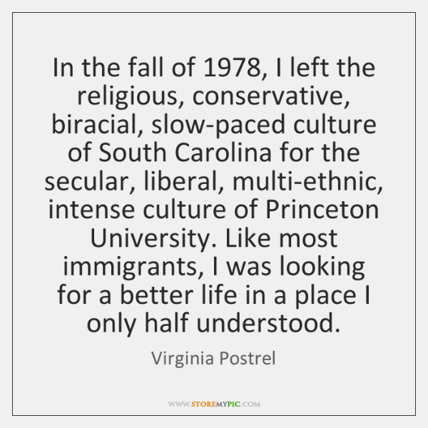 In the fall of 1978, I left the religious, conservative, biracial, slow-paced culture ...