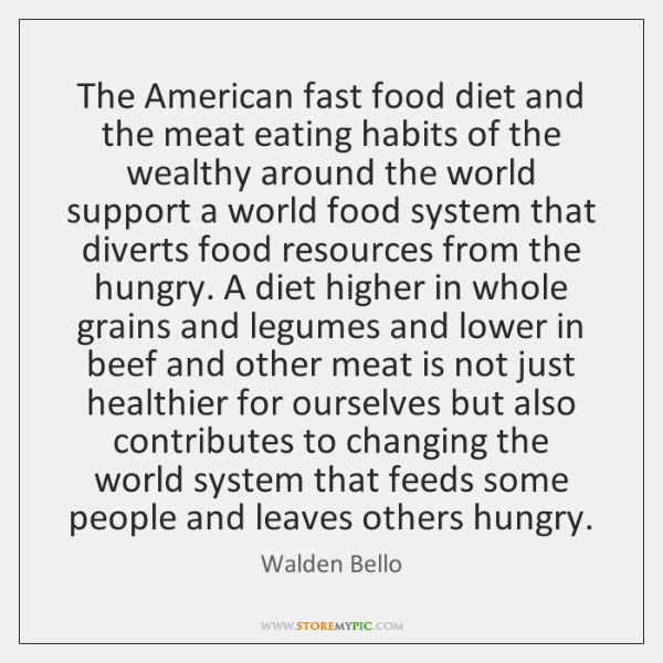 The American fast food diet and the meat eating habits of the ...