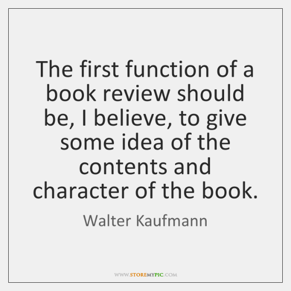 The first function of a book review should be, I believe, to ...
