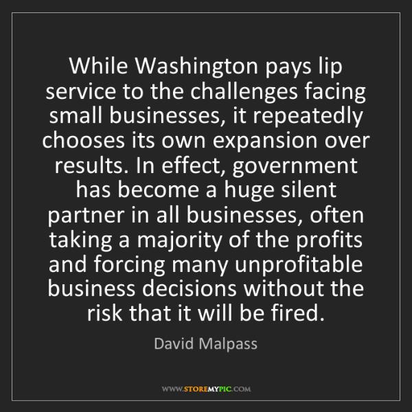 David Malpass: While Washington pays lip service to the challenges facing...