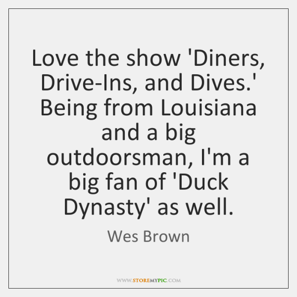 Love the show 'Diners, Drive-Ins, and Dives.' Being from Louisiana and ...
