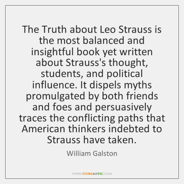 The Truth about Leo Strauss is the most balanced and insightful book ...