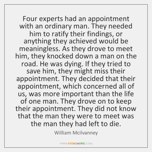 Four experts had an appointment with an ordinary man. They needed him ...