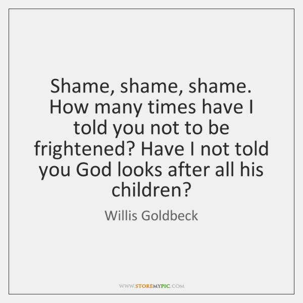 Shame, shame, shame. How many times have I told you not to ...