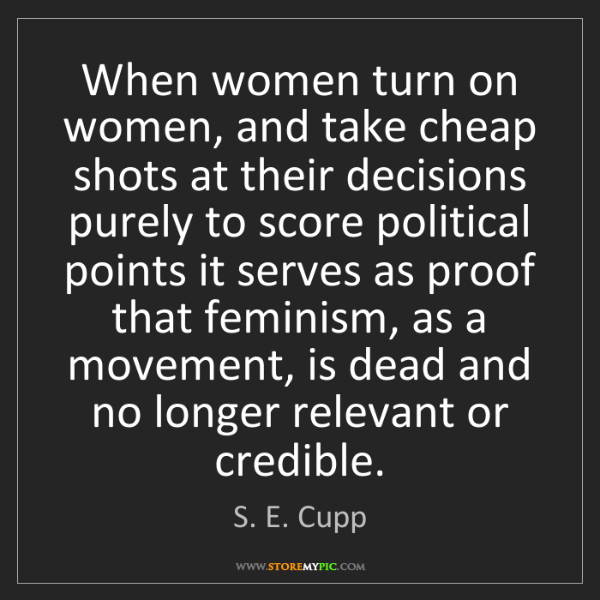 S. E. Cupp: When women turn on women, and take cheap shots at their...