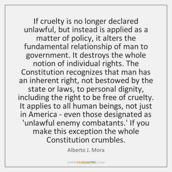 If cruelty is no longer declared unlawful, but instead is applied as ...