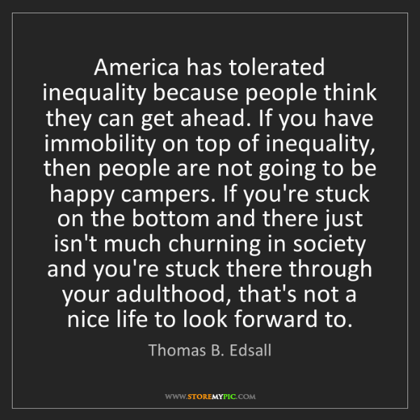 Thomas B. Edsall: America has tolerated inequality because people think...