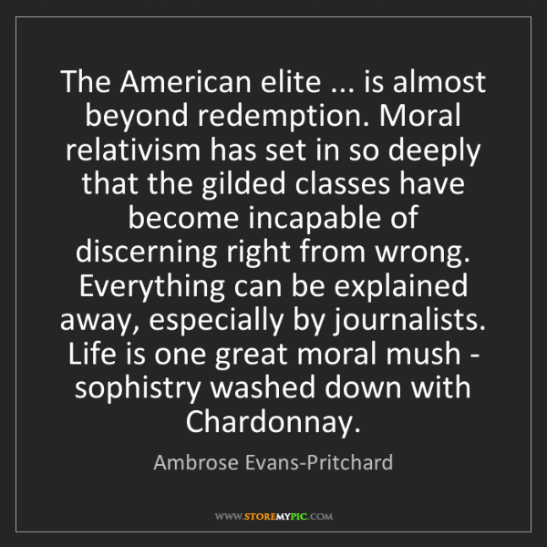 Ambrose Evans-Pritchard: The American elite ... is almost beyond redemption. Moral...