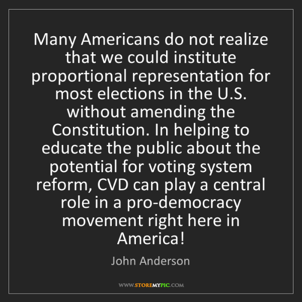 John Anderson: Many Americans do not realize that we could institute...