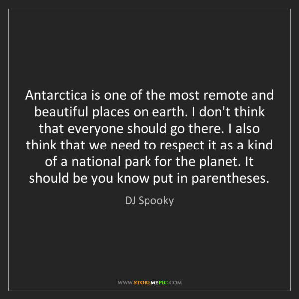 DJ Spooky: Antarctica is one of the most remote and beautiful places...